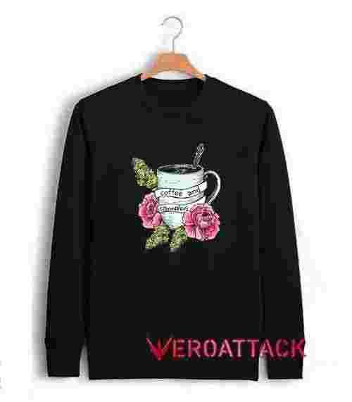 Coffee and cannabis Unisex Sweatshirts