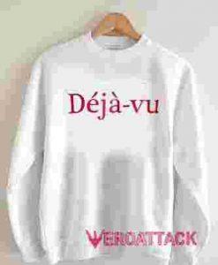 Deja-Vu Unisex Sweatshirts