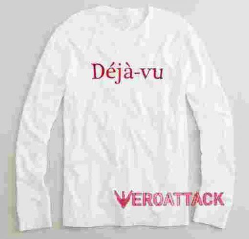 Deja-Vu Long sleeve T Shirt