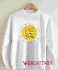 Everything will be OK Unisex Sweatshirts