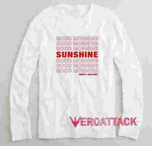 Good Morning Sunshine Long sleeve T Shirt