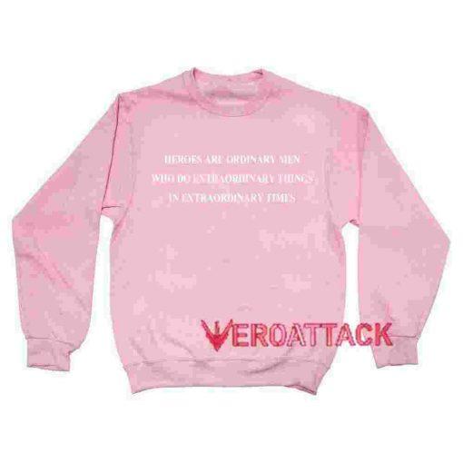 Heroes Are Ordinary light pink Unisex Sweatshirts