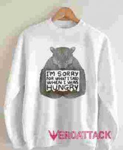 I Was Hungry Unisex Sweatshirts