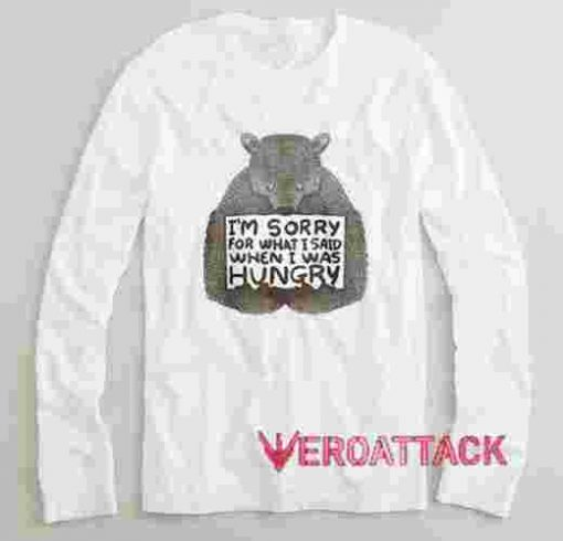 I Was Hungry Long sleeve T Shirt