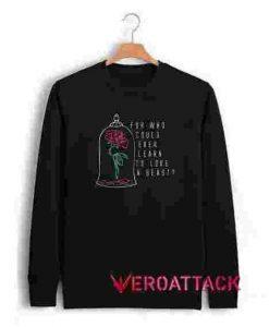 Love a Beast Unisex Sweatshirts