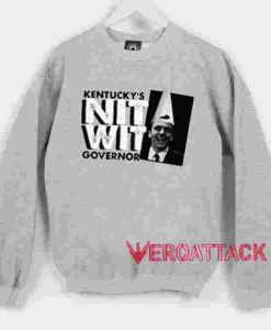 Matt Bevin Kentucky's Nitwit Governor Unisex Sweatshirts