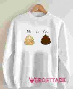 Me VS You Unisex Sweatshirts
