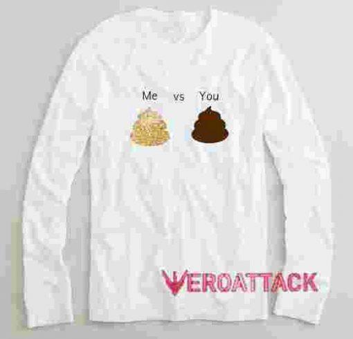 Me VS You Long sleeve T Shirt