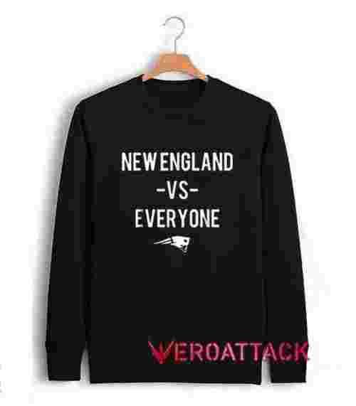 New England VS Everyone Unisex Sweatshirts