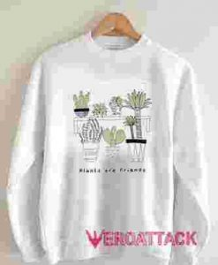 Plants Tropical Are Friends Unisex Sweatshirts