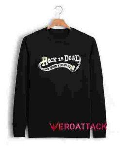 Rock Is Dead and Paper Killed It Unisex Sweatshirts