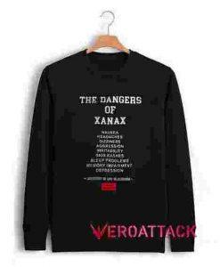 The Danger Of Xanax Unisex Sweatshirts