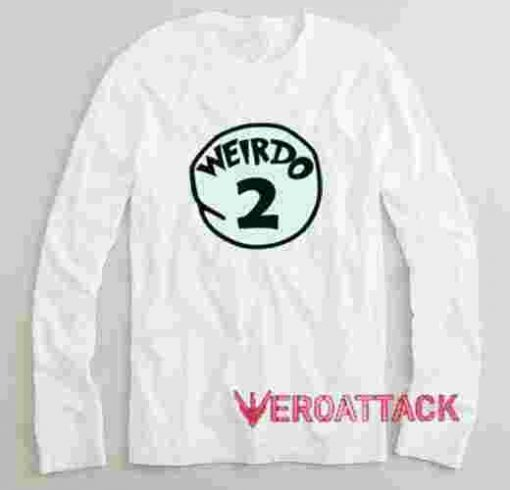 Weirdo 2 Long sleeve T Shirt