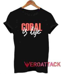 Coral is Life T Shirt Size XS,S,M,L,XL,2XL,3XL