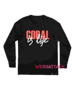Coral is Life Long sleeve T Shirt