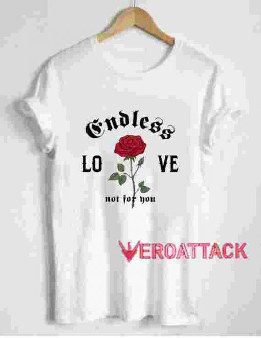 Endless Love T Shirt Size XS,S,M,L,XL,2XL,3XL