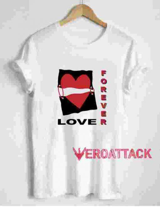 Forever Love T Shirt Size XS,S,M,L,XL,2XL,3XL