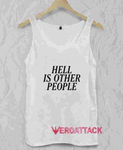 Hell Is Other People Tank Top Men And Women