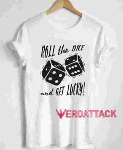 Roll the Nice T Shirt Size XS,S,M,L,XL,2XL,3XL
