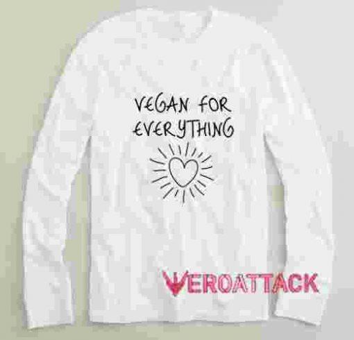 Vegan For Everything Long sleeve T Shirt