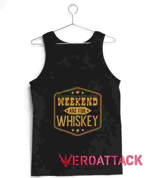 Weekend Are For Whiskey Men And Women