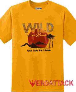 Wild at Heart Gold Yellow T Shirt Size S,M,L,XL,2XL,3XL
