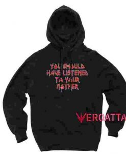 You Should Have Listened to Your Mother Black color Hoodies