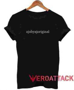 Ajobyajo Original T Shirt Size XS,S,M,L,XL,2XL,3XL