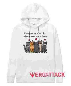Happiness Can Be Measured With Cats White hoodie