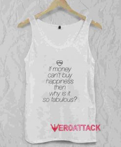If Money Can't Buy Happiness Quotes Tank Top Men And Women