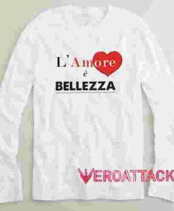 L'Amore È Bellezza Long sleeve T Shirt