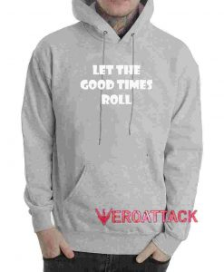 Let The Good Times Roll Gothic Grey color Hoodies