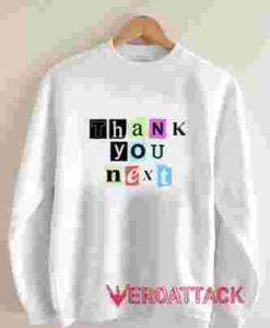 Thank You Next Unisex Sweatshirts