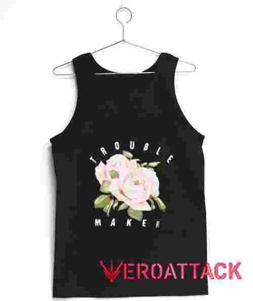 Trouble Maker Tank Top Men And Women