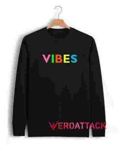 Vibes Full Color Unisex Sweatshirts