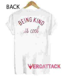 Being Kind Is Cool T Shirt Size XS,S,M,L,XL,2XL,3XL