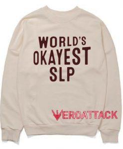 World's Okayest Slp Cream Unisex Sweatshirts