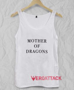 Mother Of Dragons Tank Top Men And Women