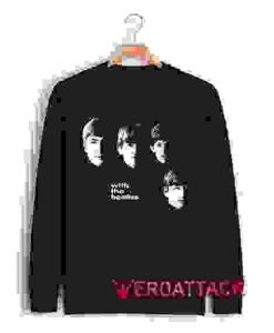 With The Beatles Unisex Sweatshirts