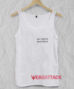 Eat Pasta Run Fasta Tank Top Men And Women