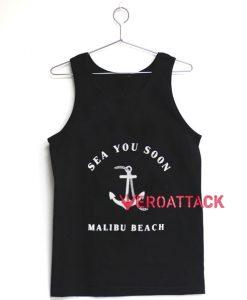 Sea You Soon Malibu Beach Tank Top Men And Women