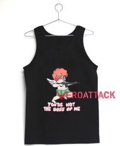 Your Not The Boss Tank Top Men And Women