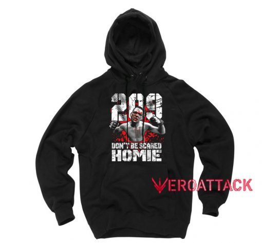 Nate Diaz 209 Don't Be Scared Homie Black color Hoodies
