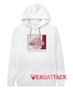 Stick Out Your Tongue Bitch White color Hoodies