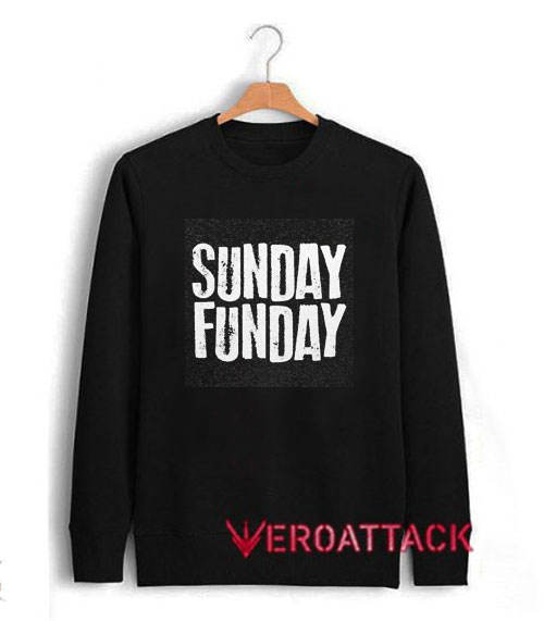 Sunday Funday Letter Unisex Sweatshirts