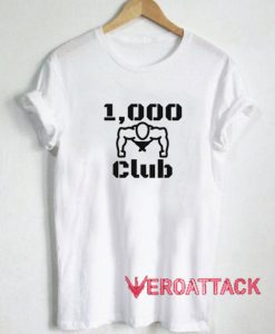 1000 Push Up Club T Shirt
