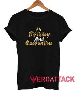 April Birthday and Quarantined T Shirt