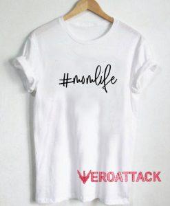 #momlife T Shirt