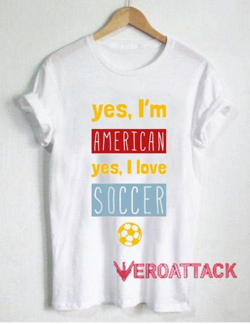 Yes I'm American T Shirt