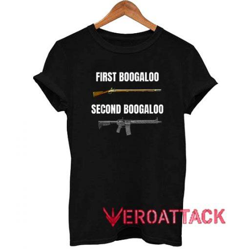 First Boogaloo Second Boogaloo T Shirt